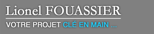 Lionel Fouassier, Votre projet clé en main…